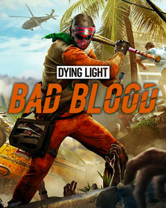 Обложка Dying Light: Bad Blood